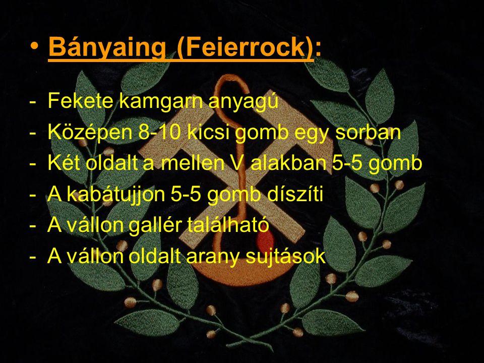 Bányaing (Feierrock):