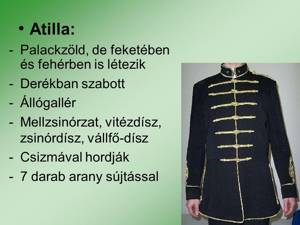 Atilla: Palackzöld, de feketében és fehérben is létezik