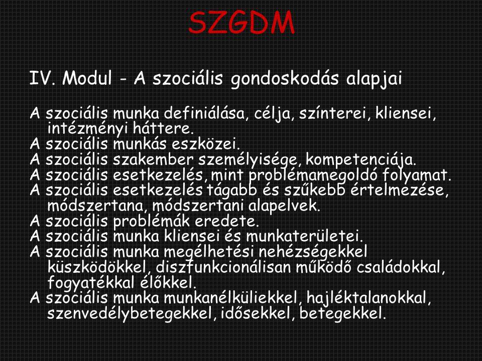 SZGDM IV. Modul - A szociális gondoskodás alapjai