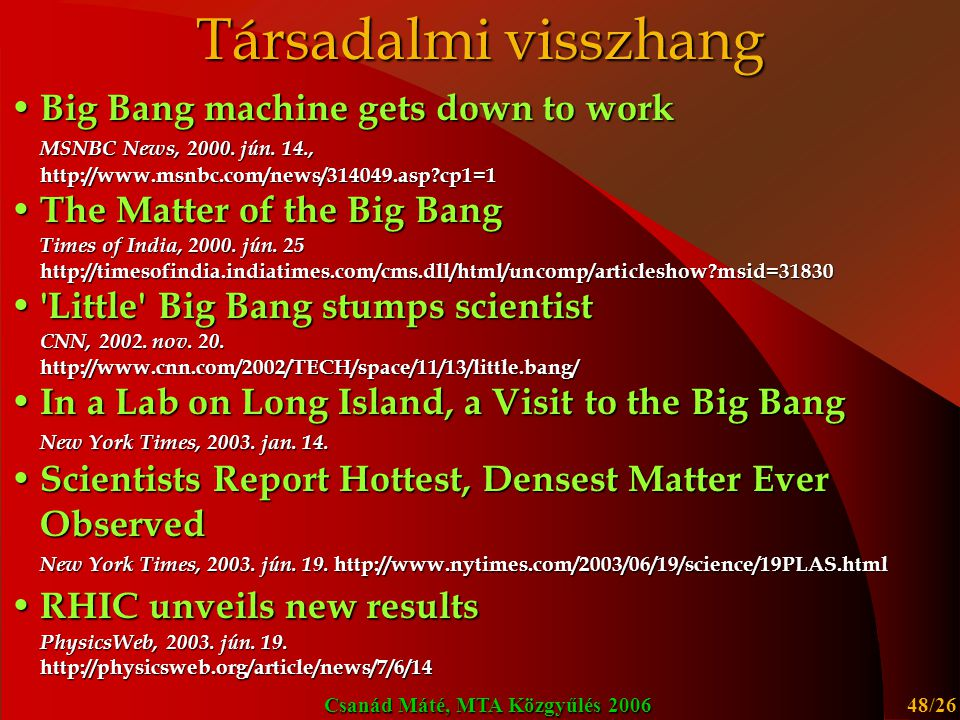 Társadalmi visszhang Big Bang machine gets down to work