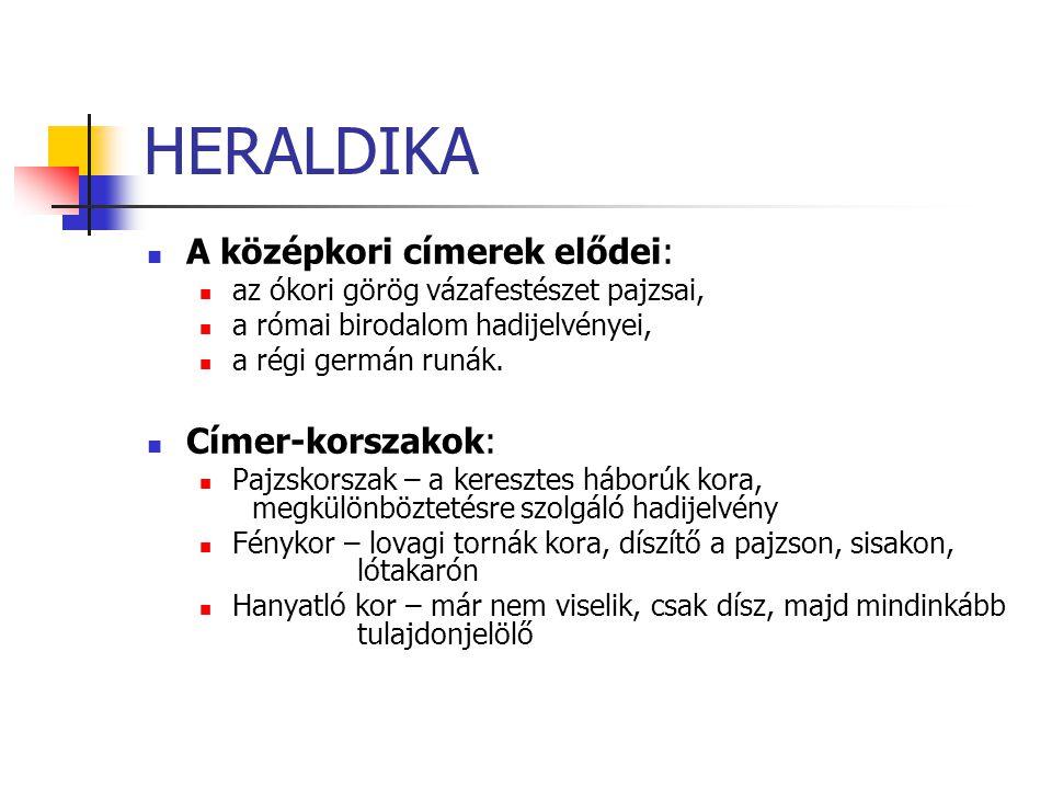 HERALDIKA A középkori címerek elődei: Címer-korszakok: