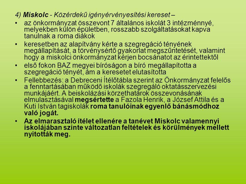 4) Miskolc - Közérdekű igényérvényesítési kereset –