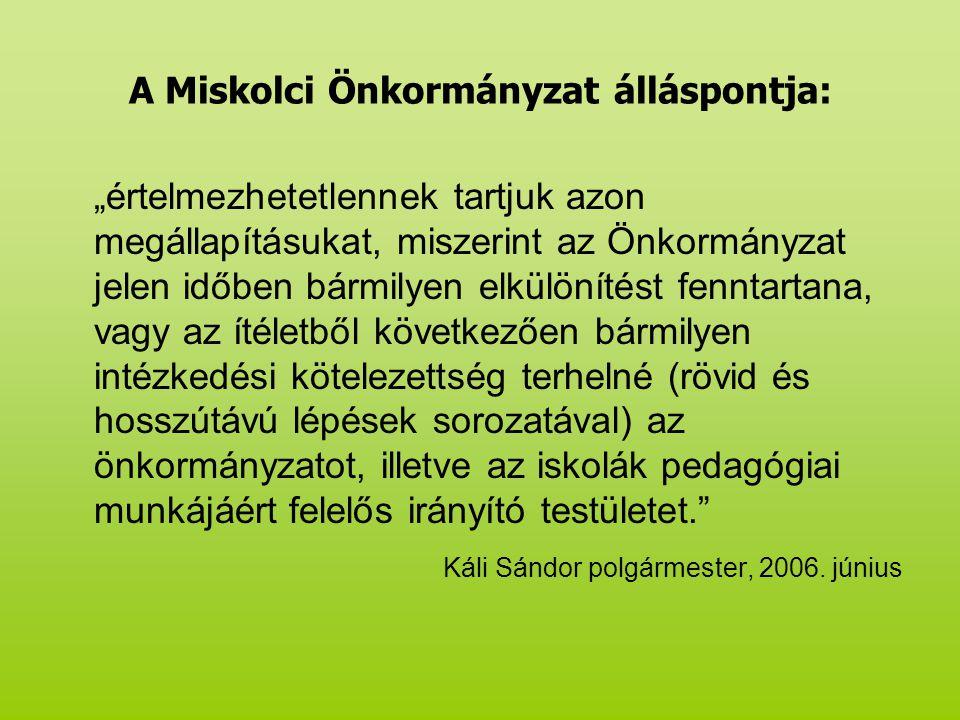 A Miskolci Önkormányzat álláspontja: