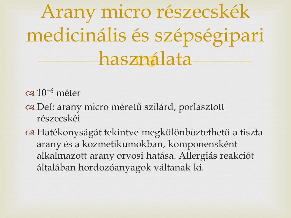 Arany micro részecskék medicinális és szépségipari használata