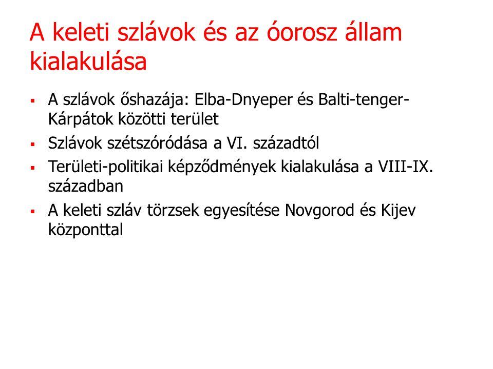 A keleti szlávok és az óorosz állam kialakulása