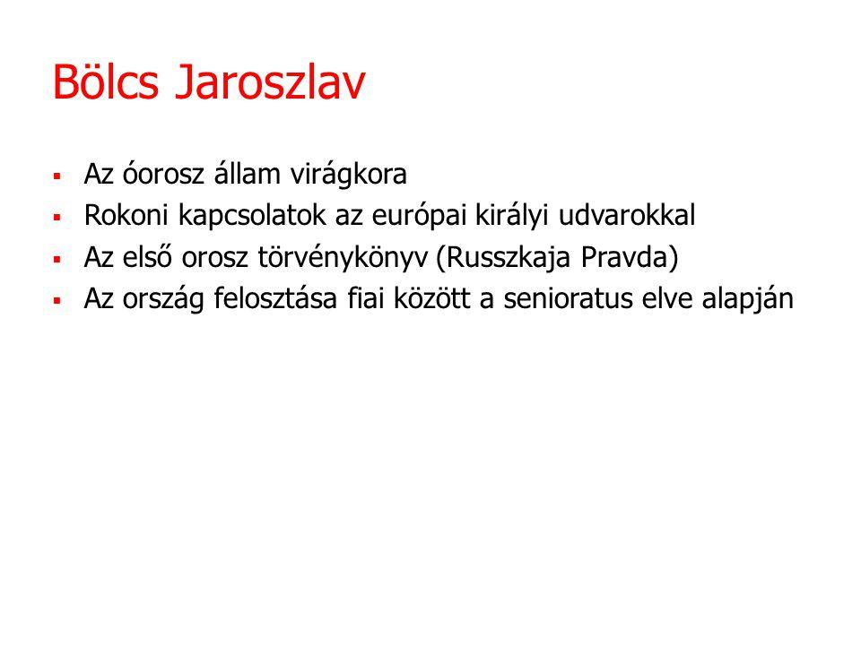 Bölcs Jaroszlav Az óorosz állam virágkora