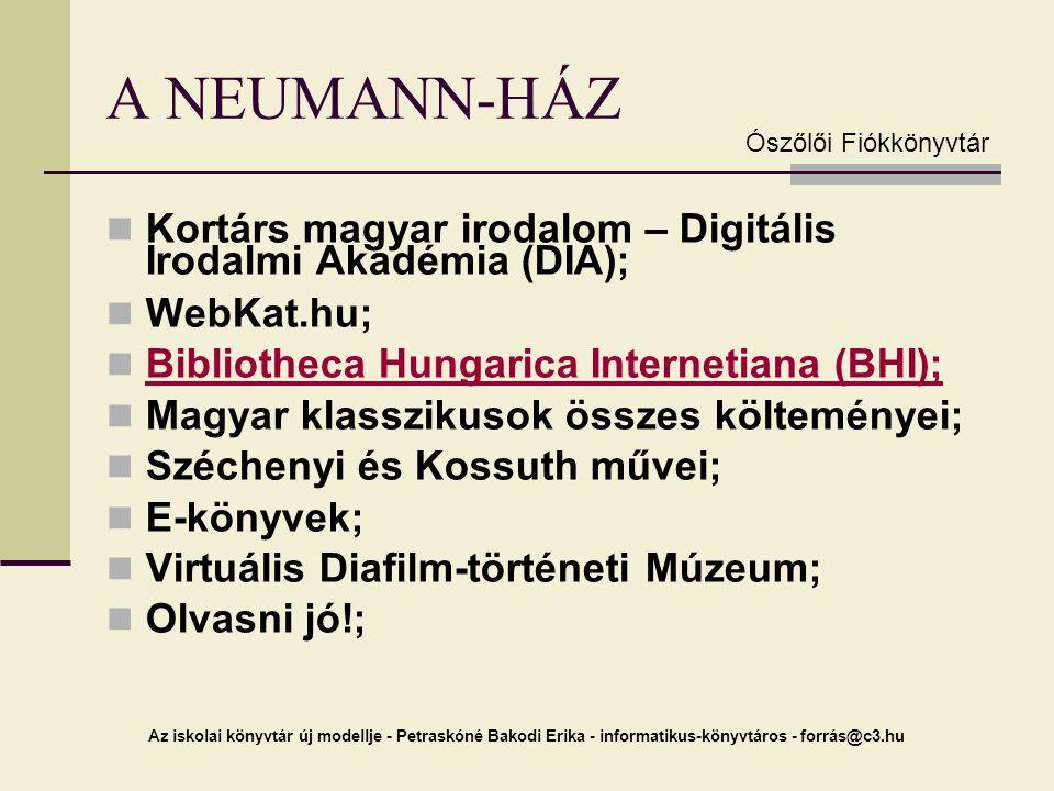 A NEUMANN-HÁZ Ószőlői Fiókkönyvtár. Kortárs magyar irodalom – Digitális Irodalmi Akadémia (DIA); WebKat.hu;
