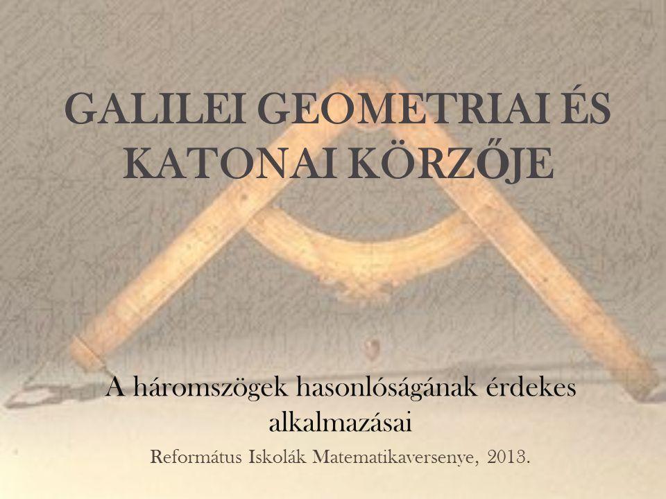 GALILEI GEOMETRIAI ÉS KATONAI KÖRZŐJE