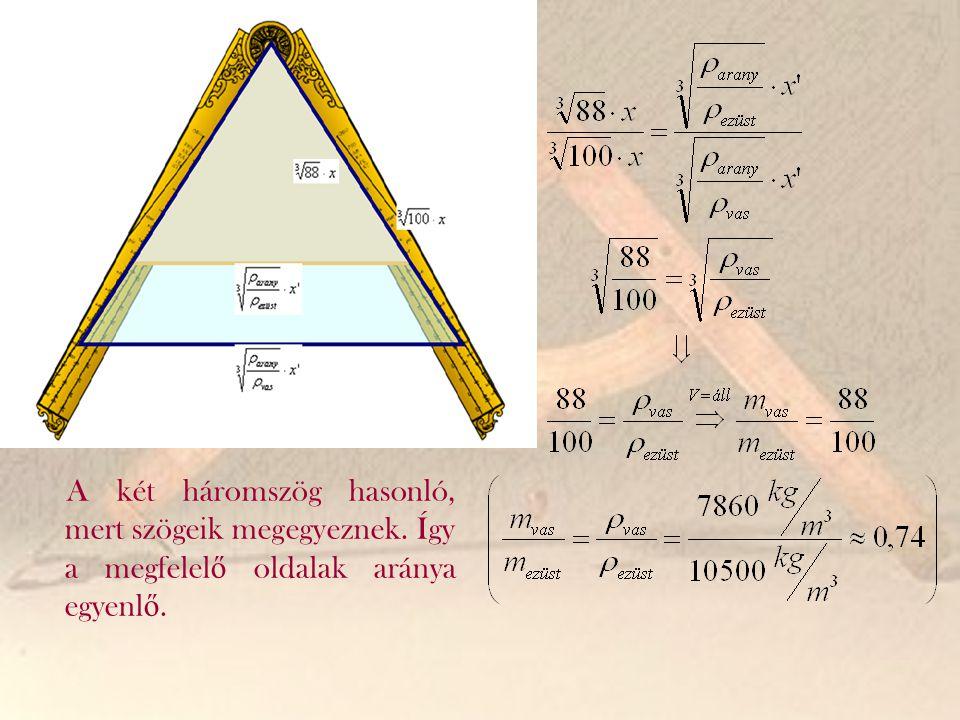 A két háromszög hasonló, mert szögeik megegyeznek
