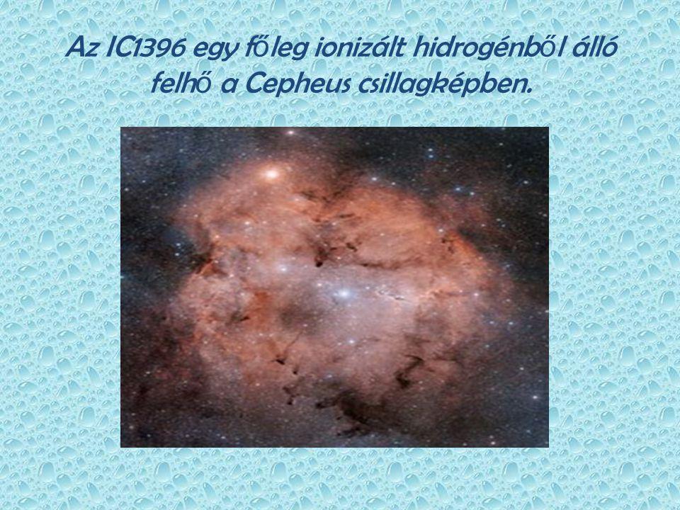 Az IC1396 egy főleg ionizált hidrogénből álló felhő a Cepheus csillagképben.