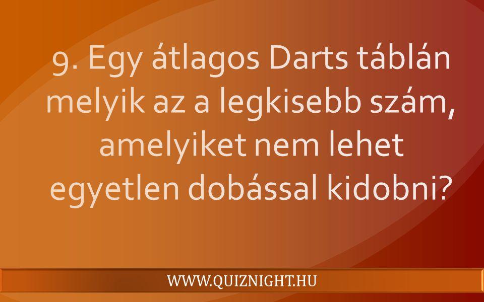 9. Egy átlagos Darts táblán melyik az a legkisebb szám, amelyiket nem lehet egyetlen dobással kidobni