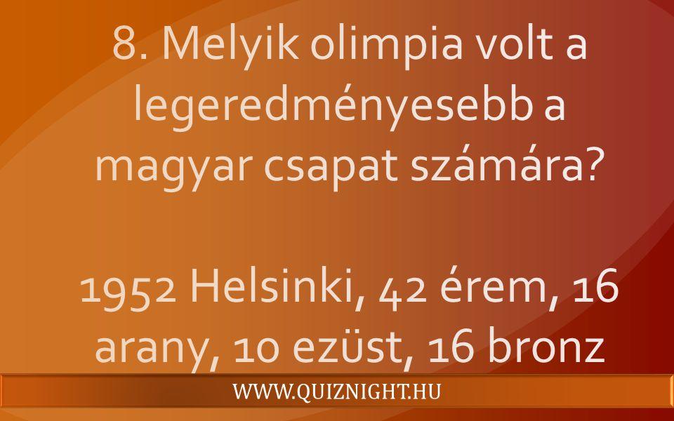 8. Melyik olimpia volt a legeredményesebb a magyar csapat számára