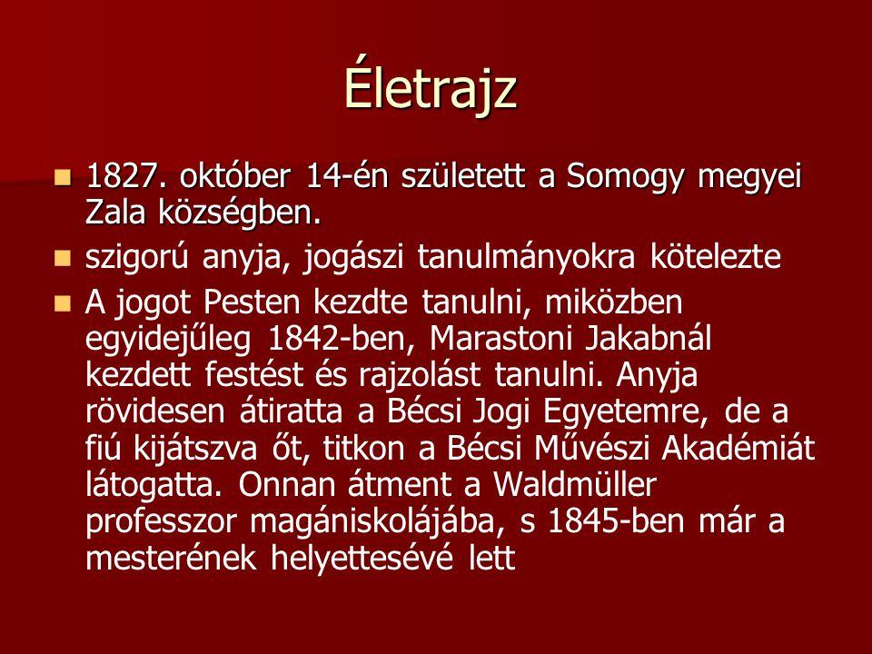 Életrajz 1827. október 14-én született a Somogy megyei Zala községben.