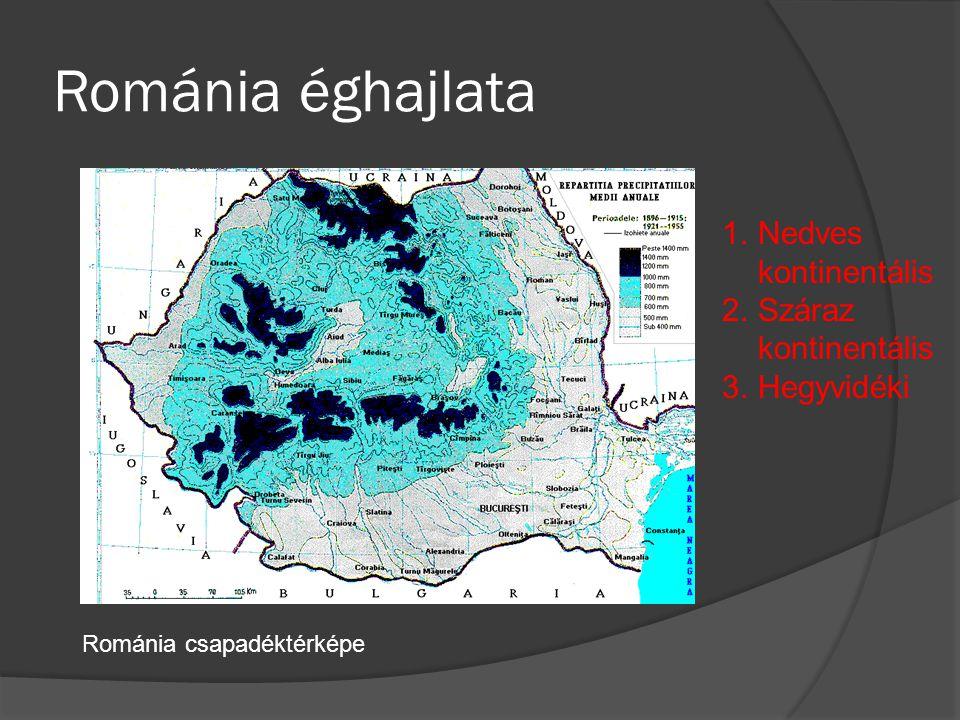 Románia éghajlata Nedves kontinentális Száraz kontinentális Hegyvidéki
