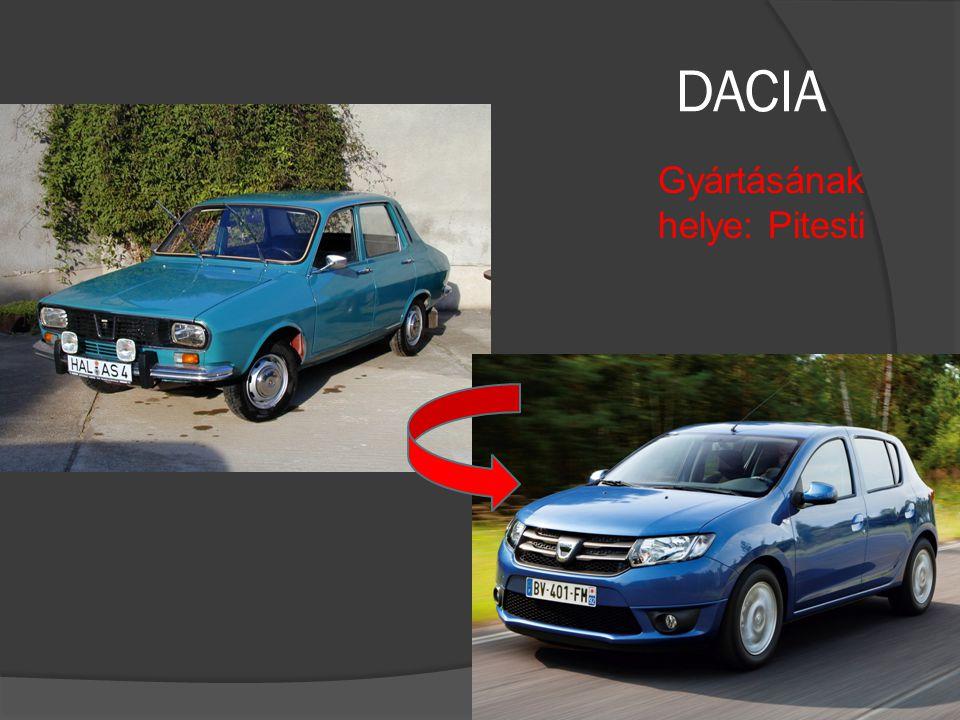 DACIA Gyártásának helye: Pitesti