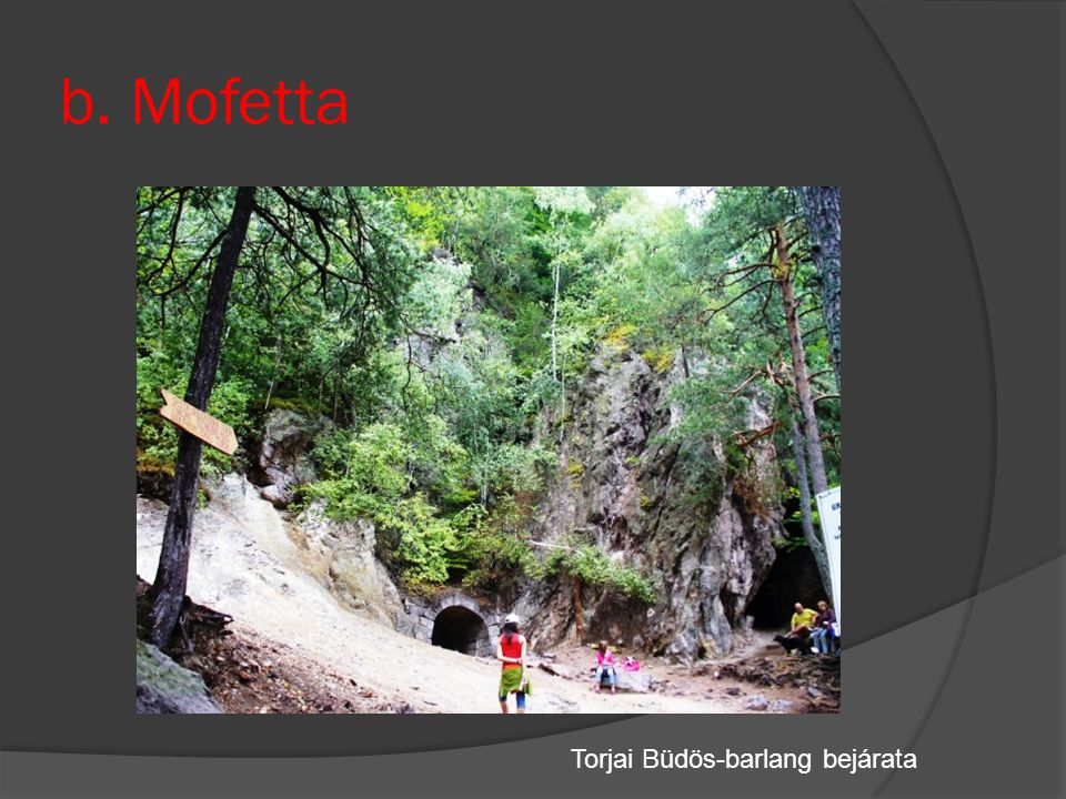 b. Mofetta Torjai Büdös-barlang bejárata