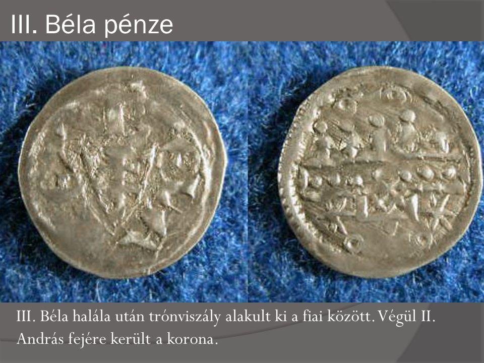 III. Béla pénze III. Béla halála után trónviszály alakult ki a fiai között.