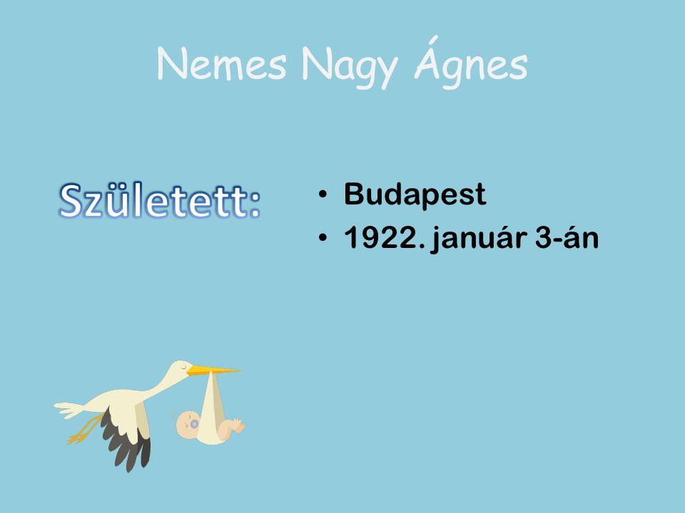 Nemes Nagy Ágnes Született: Budapest 1922. január 3-án