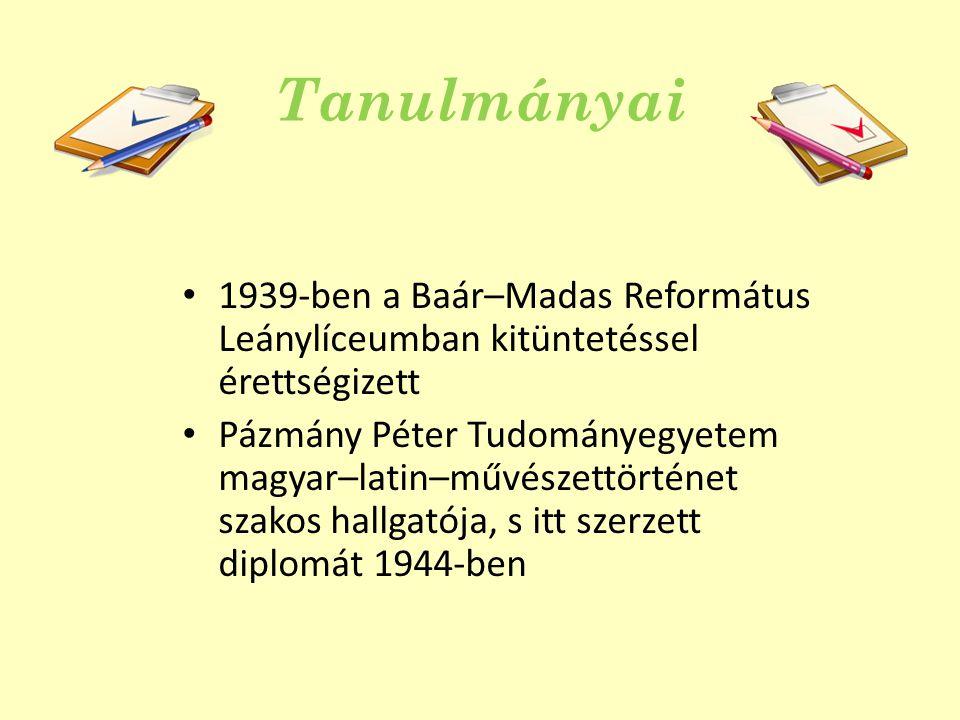 Tanulmányai 1939-ben a Baár–Madas Református Leánylíceumban kitüntetéssel érettségizett.