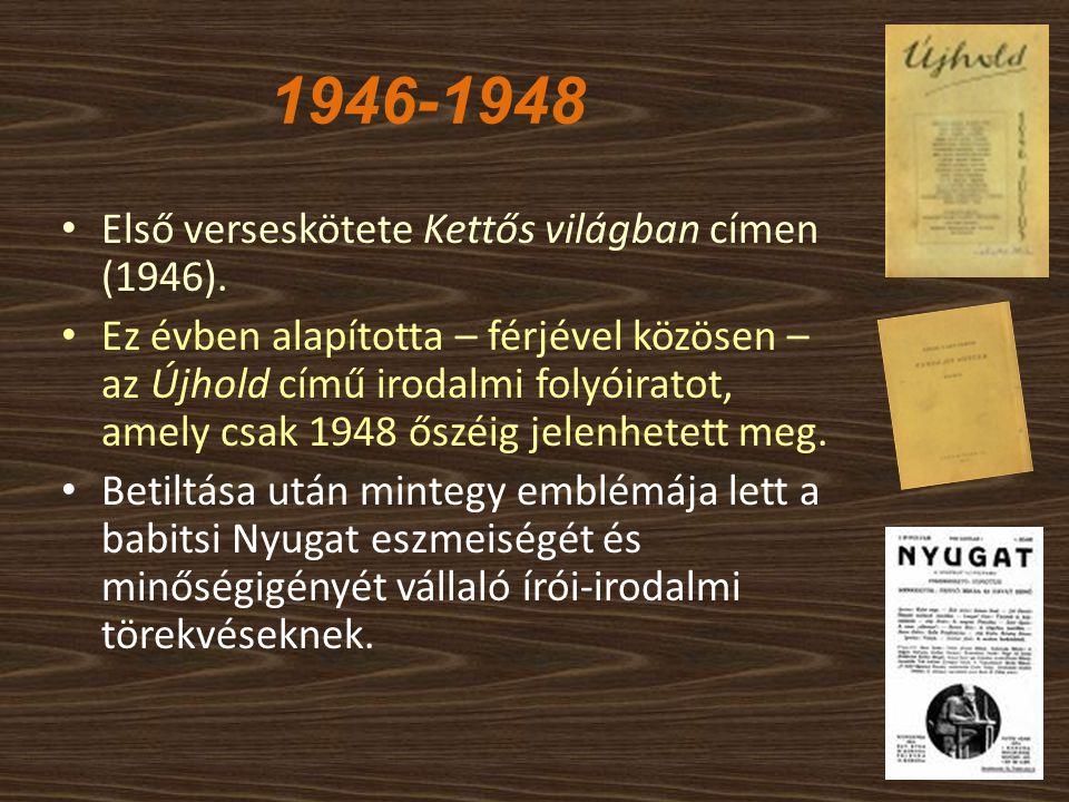 1946-1948 Első verseskötete Kettős világban címen (1946).