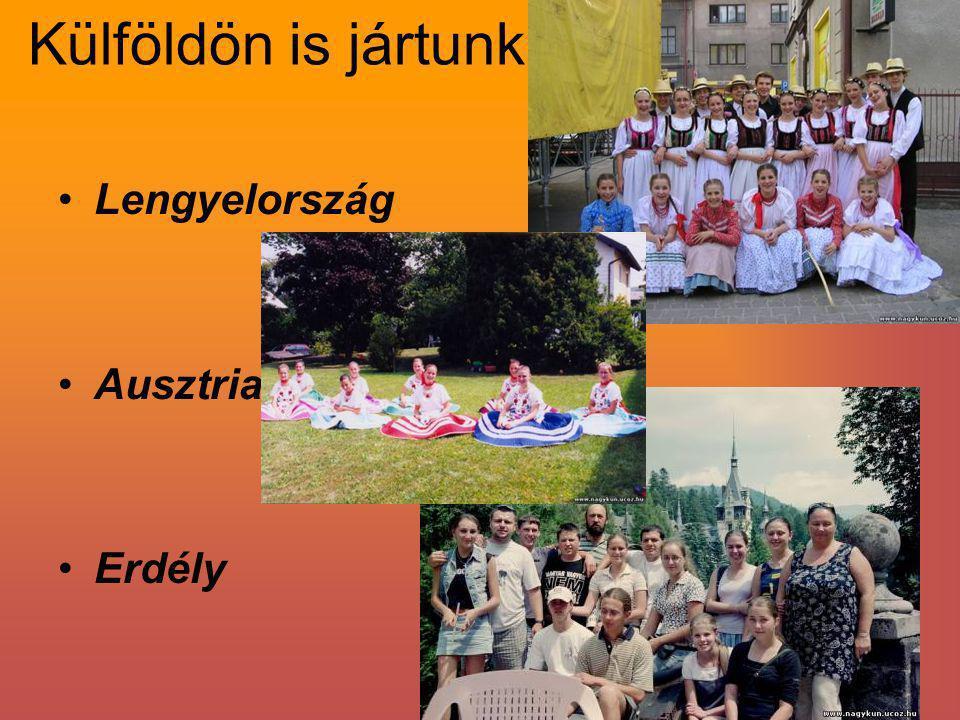 Külföldön is jártunk Lengyelország Ausztria Erdély
