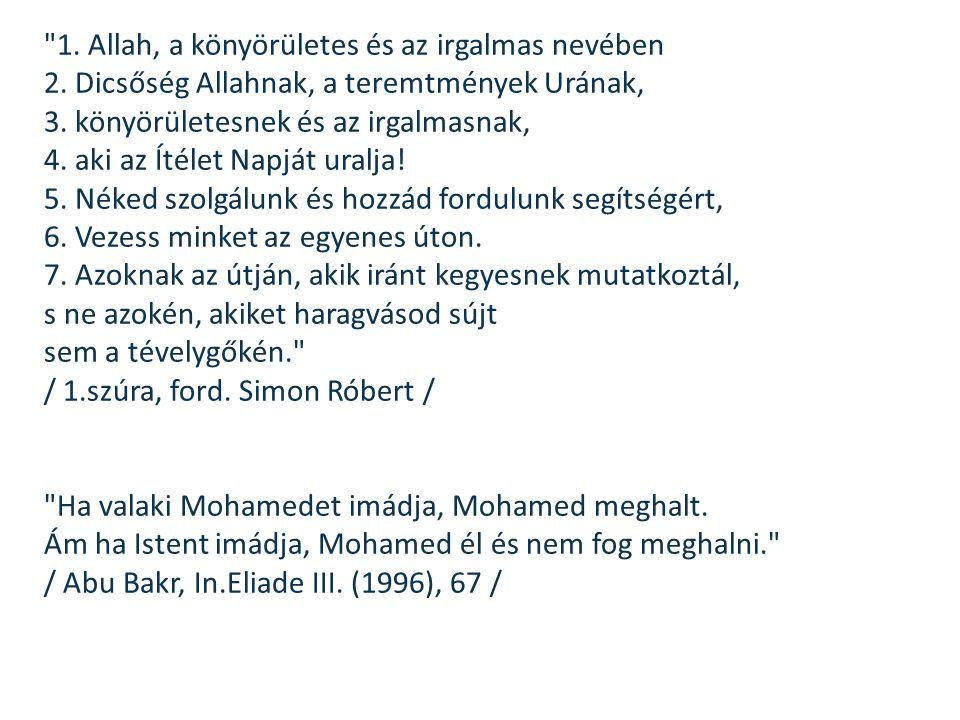 1. Allah, a könyörületes és az irgalmas nevében 2
