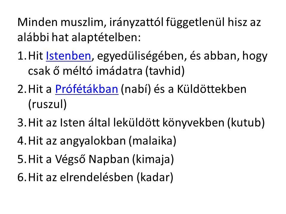 Minden muszlim, irányzattól függetlenül hisz az alábbi hat alaptételben: