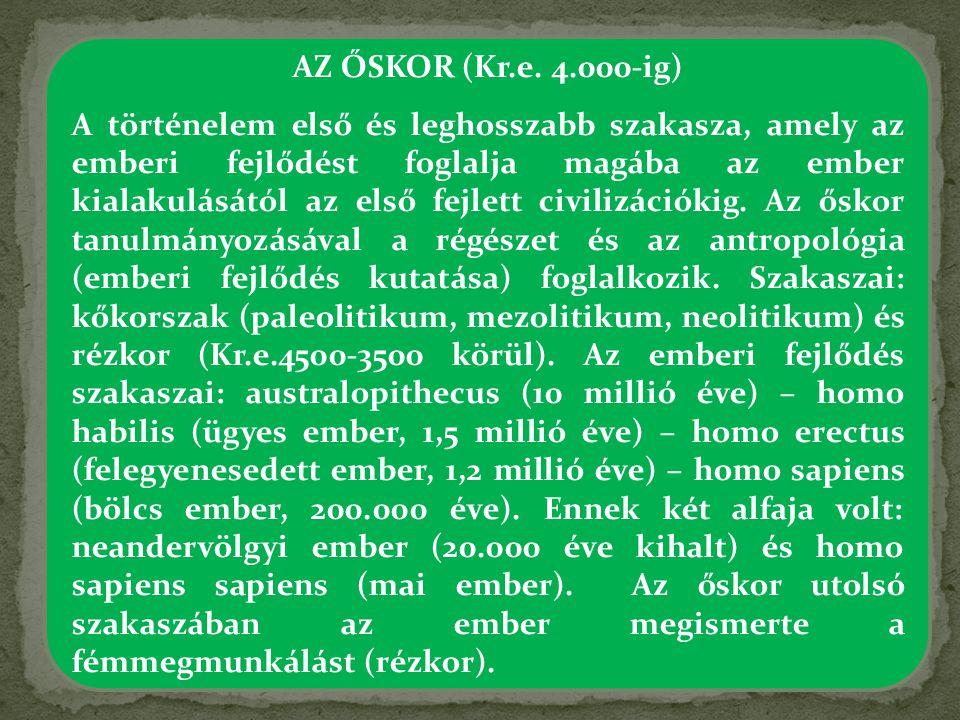 AZ ŐSKOR (Kr.e. 4.000-ig)