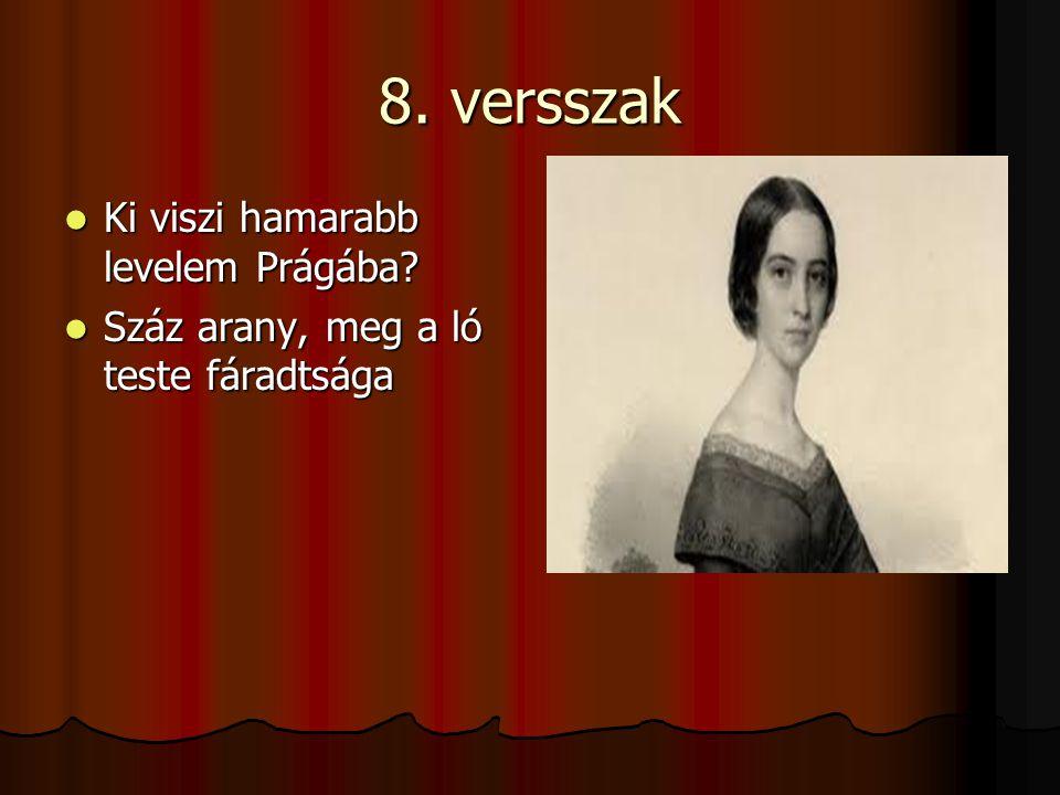 8. versszak Ki viszi hamarabb levelem Prágába