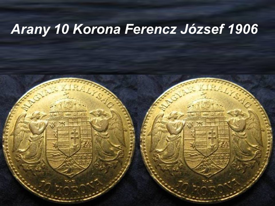 Arany 10 Korona Ferencz József 1906