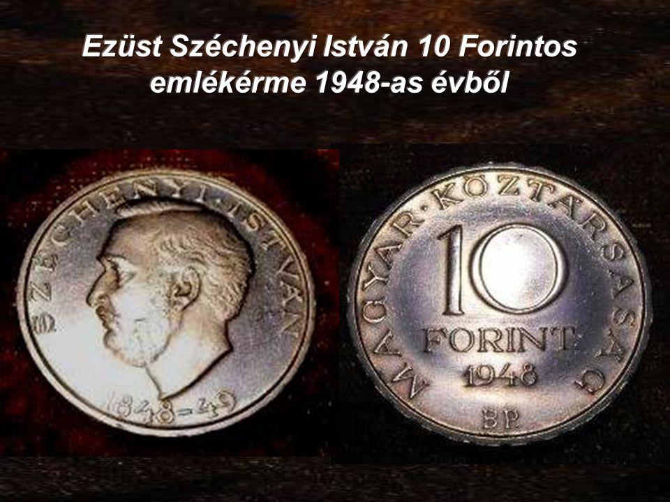 Ezüst Széchenyi István 10 Forintos emlékérme 1948-as évből