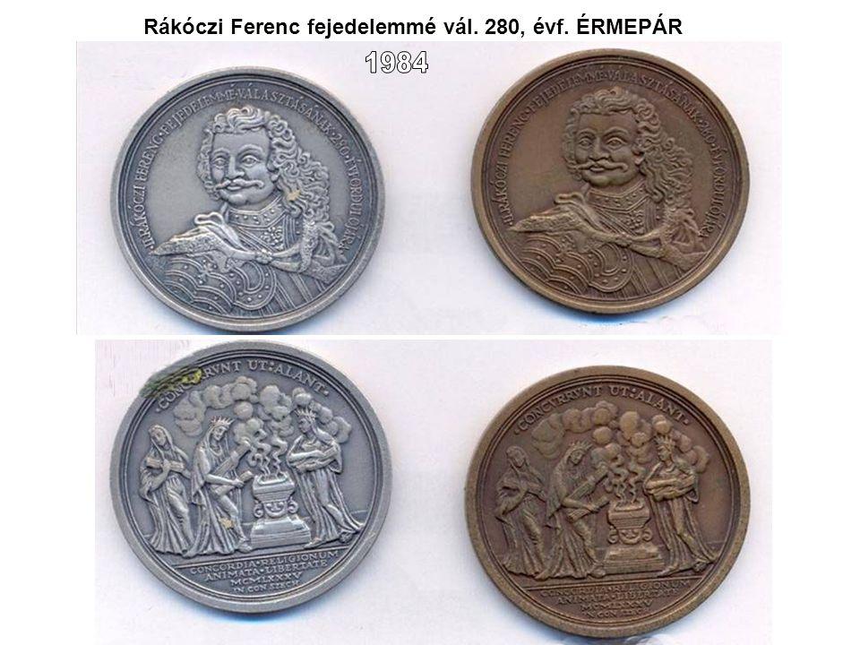 Rákóczi Ferenc fejedelemmé vál. 280, évf. ÉRMEPÁR