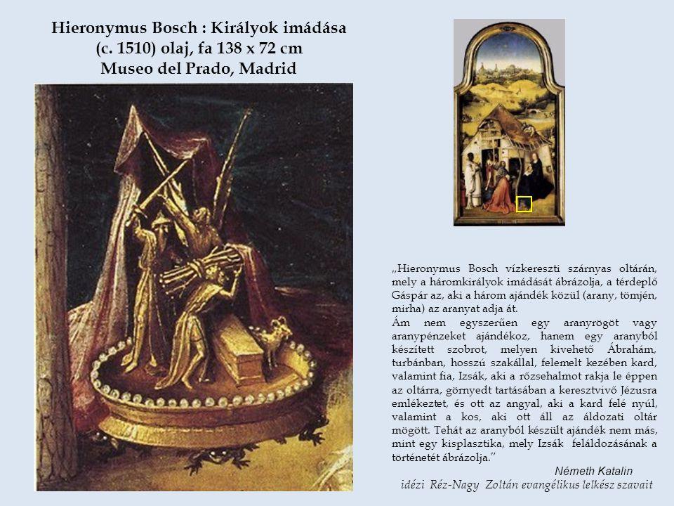 Hieronymus Bosch : Királyok imádása (c