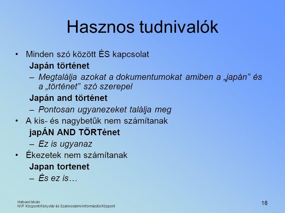 Hasznos tudnivalók Minden szó között ÉS kapcsolat Japán történet
