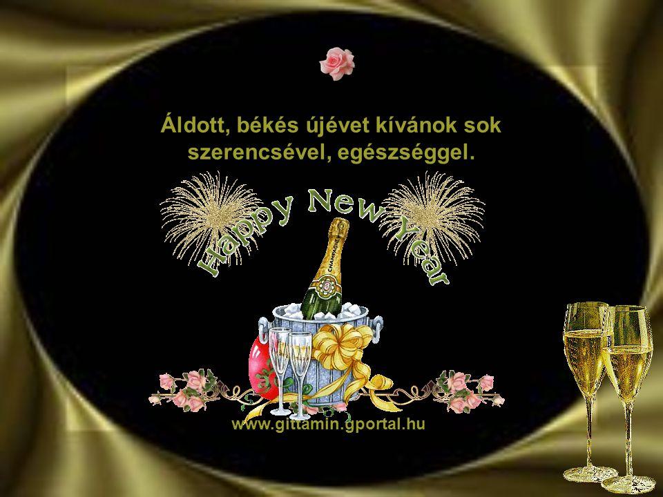 Áldott, békés újévet kívánok sok szerencsével, egészséggel.