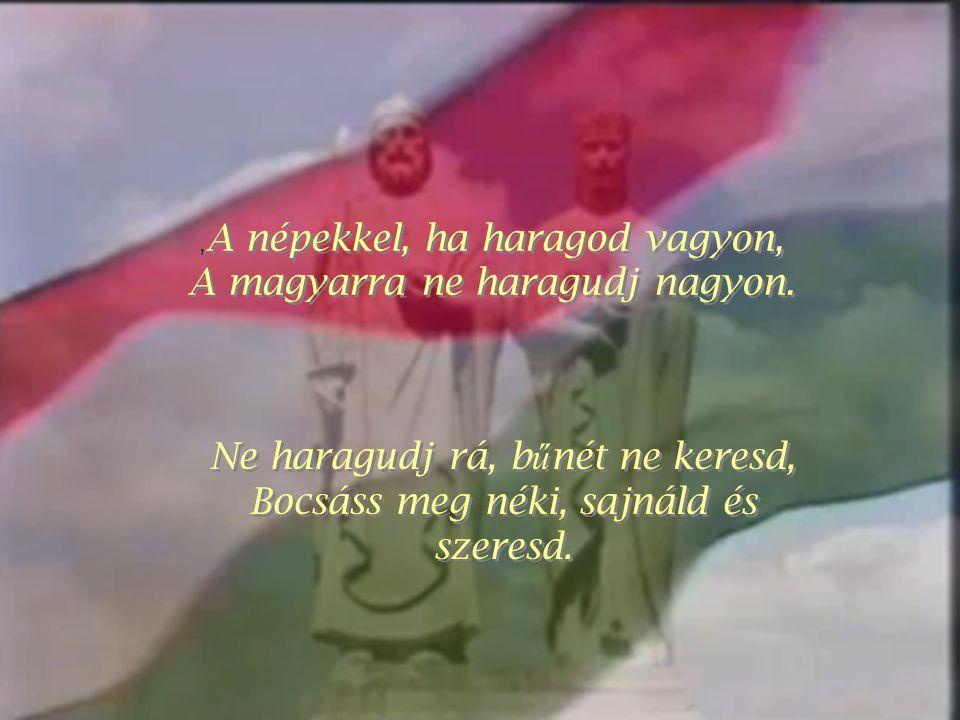 A magyarra ne haragudj nagyon.