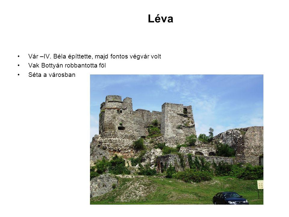 Léva Vár –IV. Béla építtette, majd fontos végvár volt