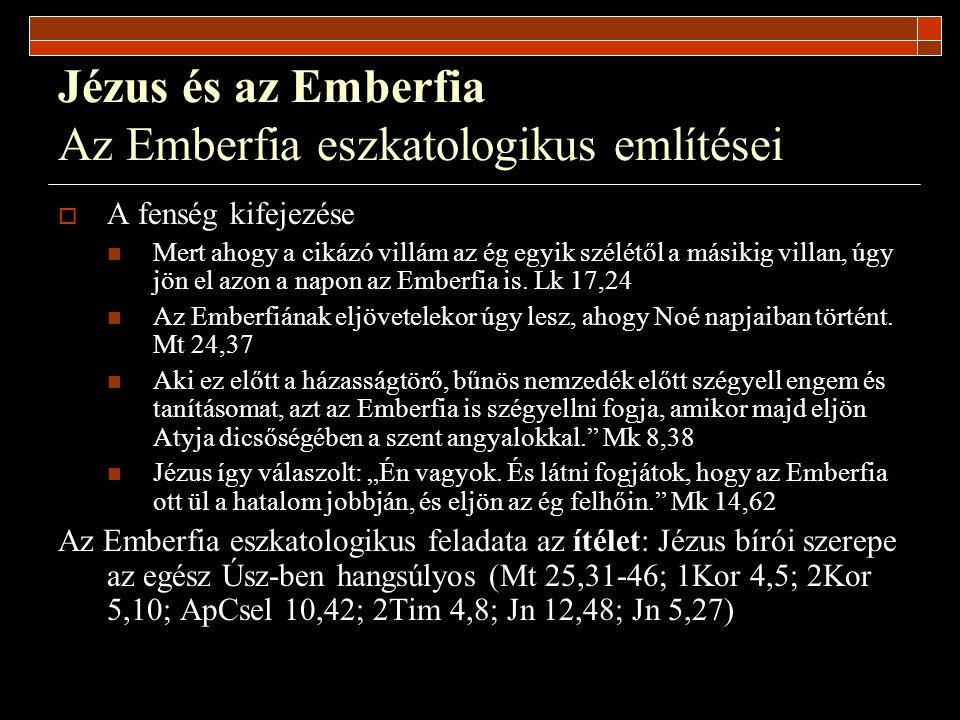 Jézus és az Emberfia Az Emberfia eszkatologikus említései