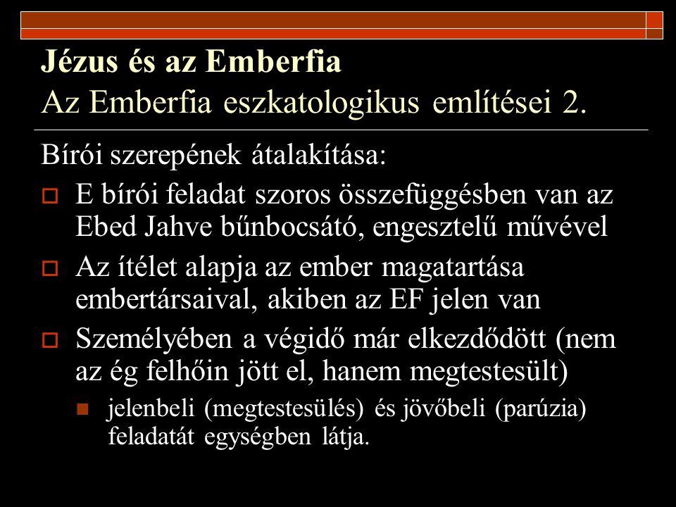 Jézus és az Emberfia Az Emberfia eszkatologikus említései 2.