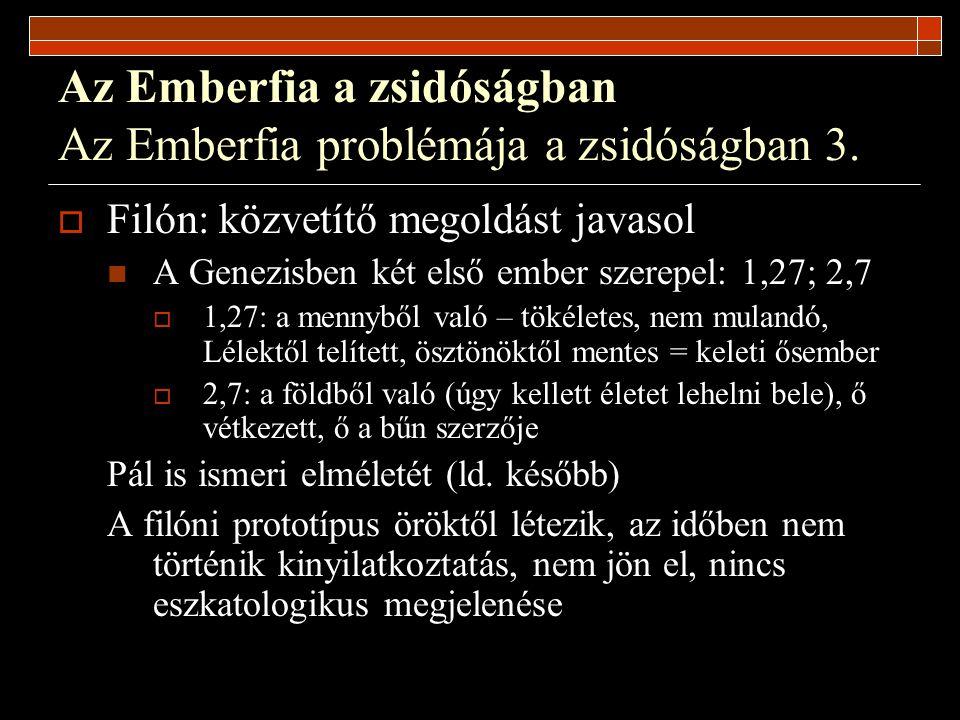 Az Emberfia a zsidóságban Az Emberfia problémája a zsidóságban 3.