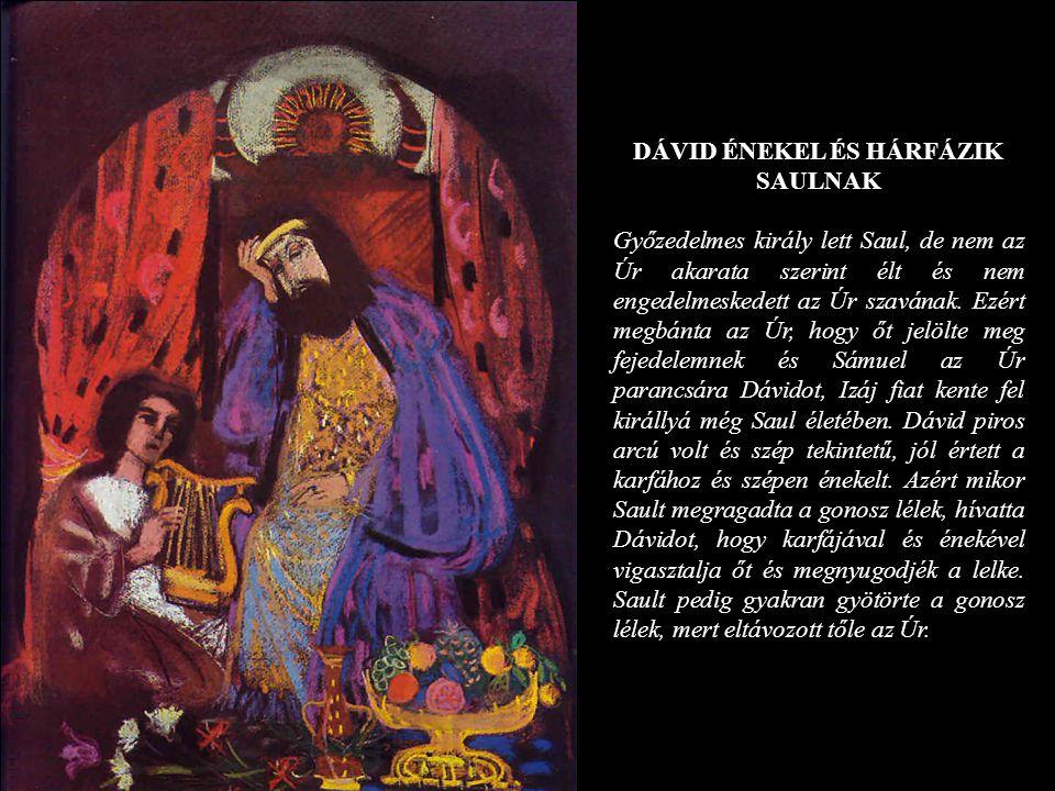 DÁVID ÉNEKEL ÉS HÁRFÁZIK SAULNAK