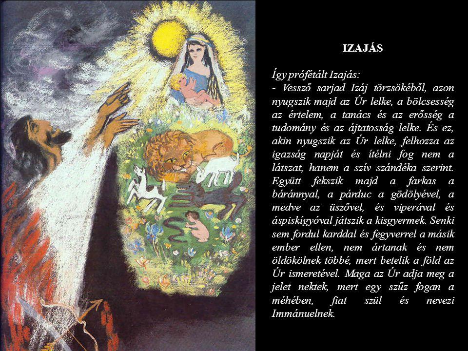 IZAJÁS Így prófétált Izajás: