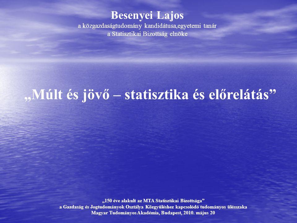 """""""Múlt és jövő – statisztika és előrelátás"""