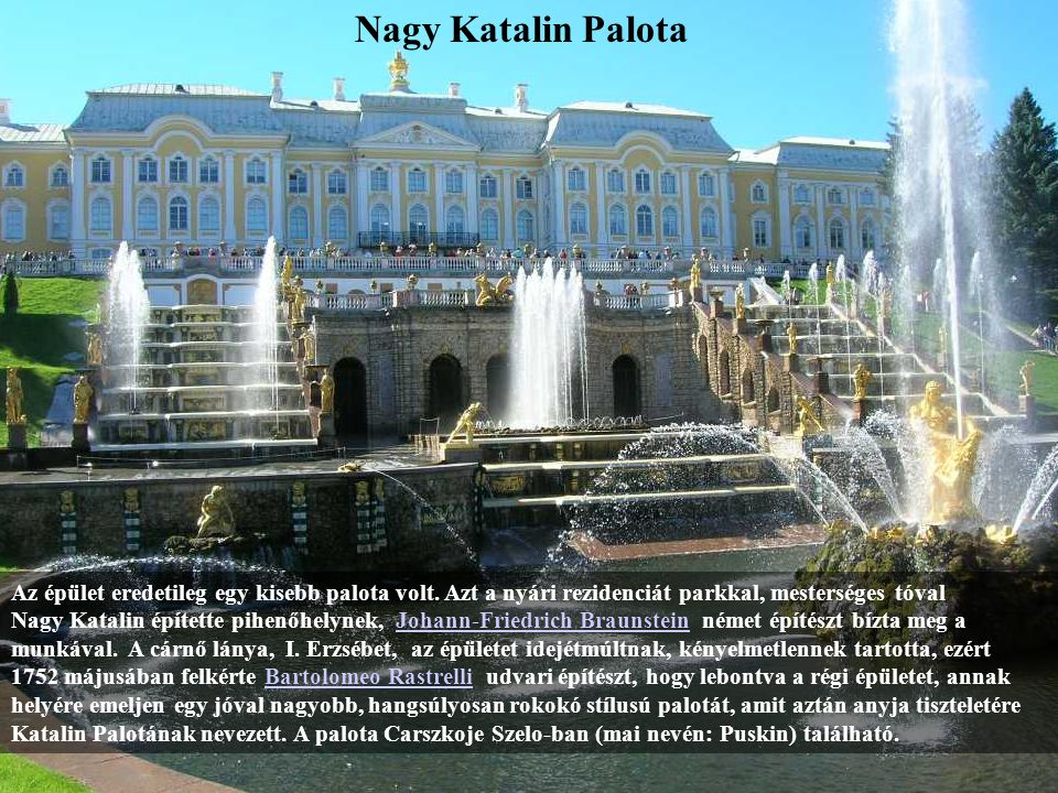 Nagy Katalin Palota Az épület eredetileg egy kisebb palota volt. Azt a nyári rezidenciát parkkal, mesterséges tóval.