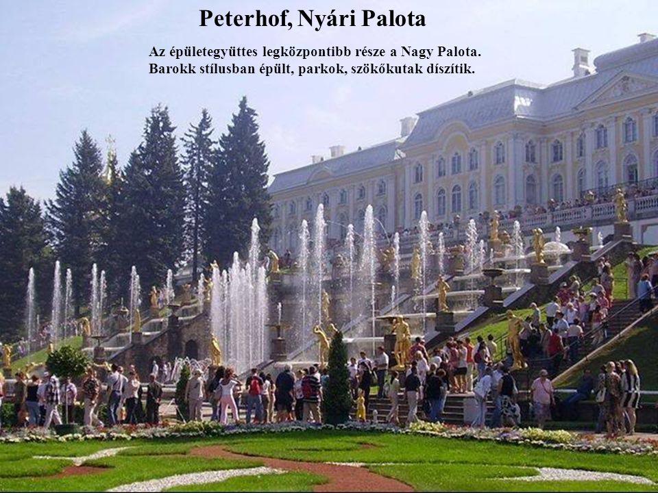 Peterhof, Nyári Palota Az épületegyüttes legközpontibb része a Nagy Palota.