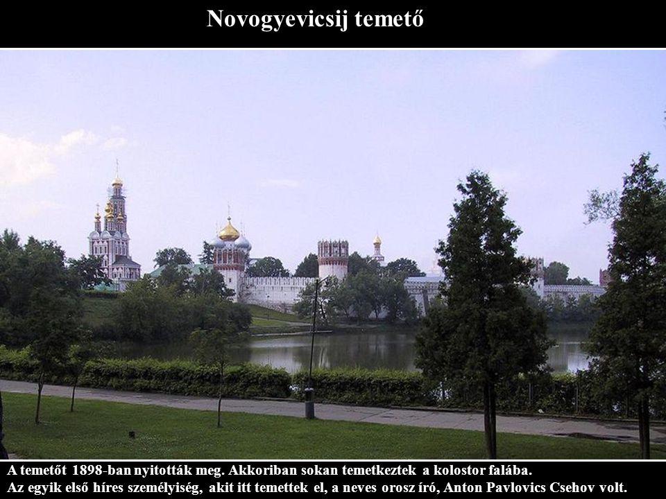 Novogyevicsij temető A temetőt 1898-ban nyitották meg. Akkoriban sokan temetkeztek a kolostor falába.