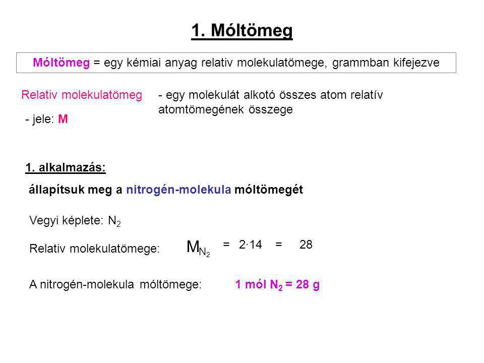 Móltömeg = egy kémiai anyag relativ molekulatömege, grammban kifejezve