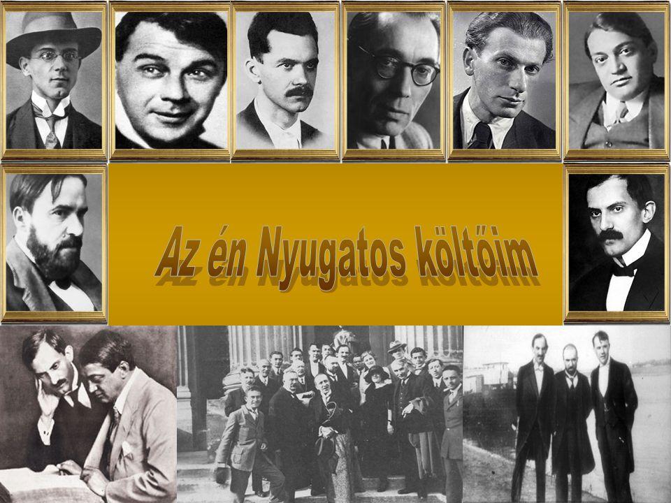 Az én Nyugatos költőim Tóth Árpád József Attila Ady Endre Juhász Gyula