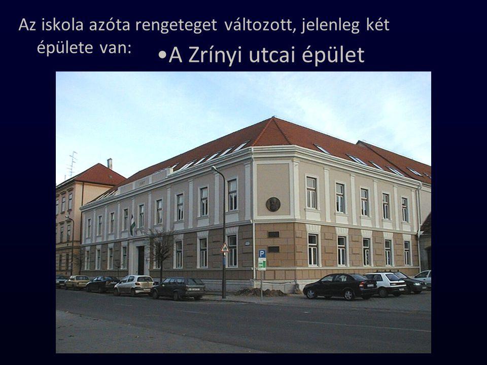 Az iskola azóta rengeteget változott, jelenleg két épülete van: