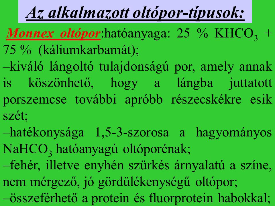 Az alkalmazott oltópor-típusok: